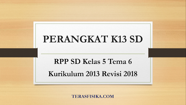 Download RPP SD Kelas 5 Tema 6 Kurikulum 2013 Revisi 2018