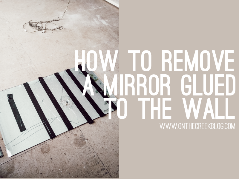 How to remove a mirror glued to the wall!