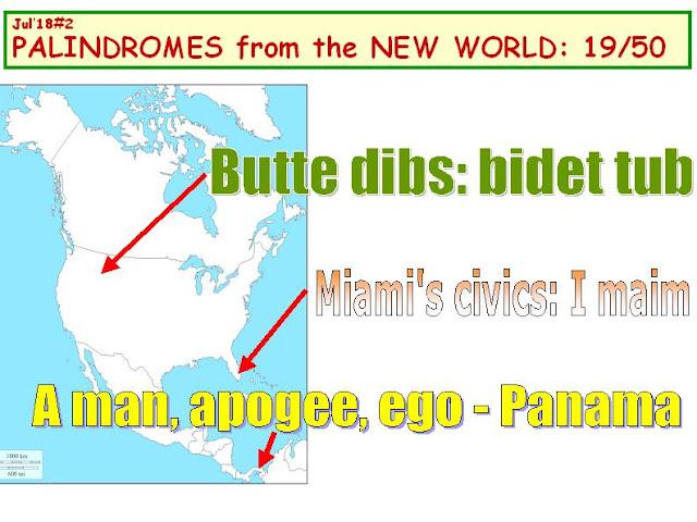 1) Butte dibs: bidet tub.  2)Miami's civics: I maim.   3) a MAN, APOGEE, EGO - Panama.