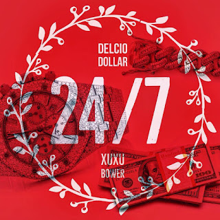Delcio Dollar & Xuxu Bower - 24/7