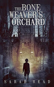 The Bone Weaver's Orchard by Sarah Read