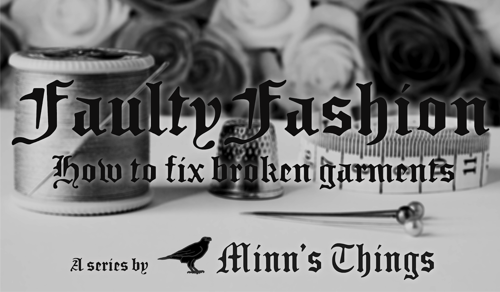 faulty fashion how to fix broken torn clothes garments tutorial series minn's things