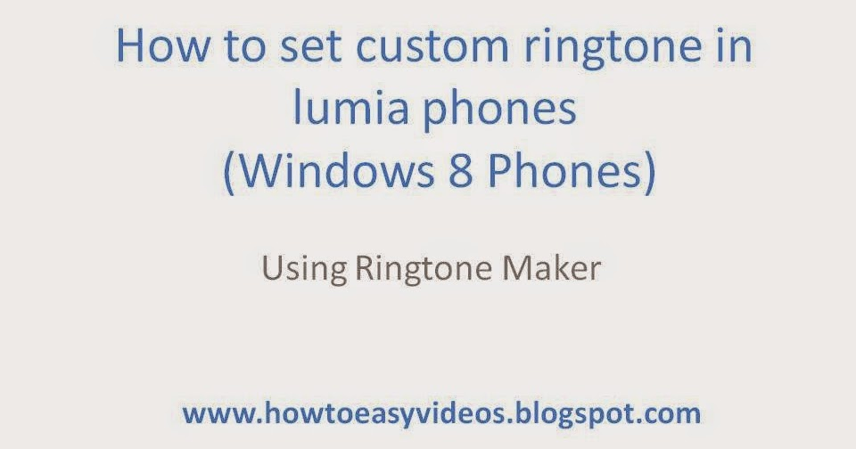 custom ringtone nokia lumia 720