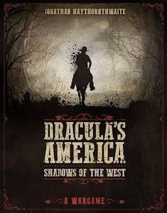Dracula's America: Shadows of the West by Jonathan Haythornthwaite