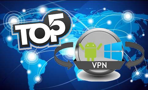 Top 5 VPN for Windows And Android in 2017