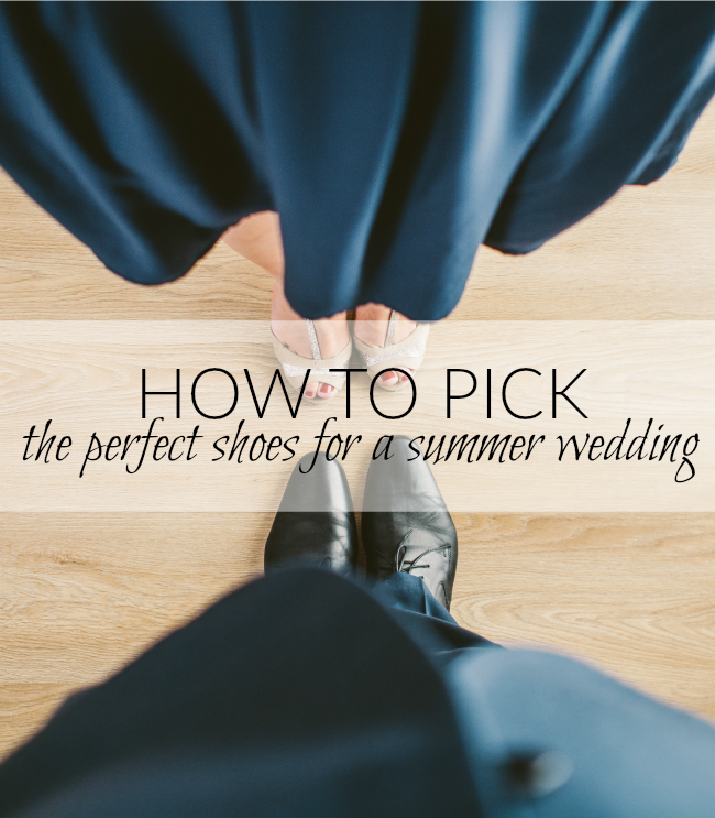 How to Pick the Perfect Shoes For a Summer Wedding | Something Good, heels, wedges, sandals, farm wedding, beach wedding, outdoor wedding