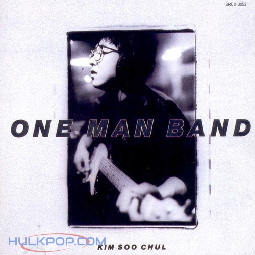 Kim Soo Chul – One Man Band