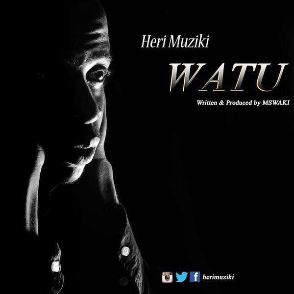 Heri Muziki – Watu | MP3 Download
