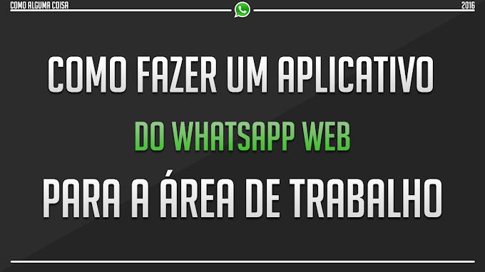 Como fazer um aplicativo do WhatsApp Web para a área de trabalho