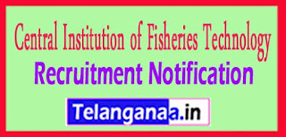 CIFT Central Institution of Fisheries Technology Recruitment Notification 2017 Last Date 15-05-2017