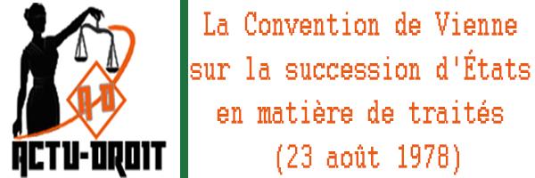 la Convention de Vienne sur la succession d'États en matière de traités (23 août 1978)