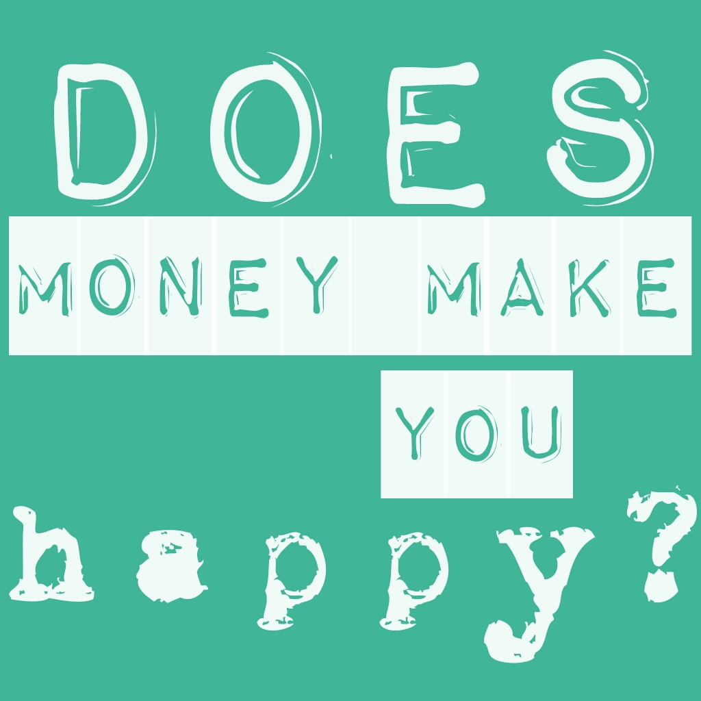 does money bring you happiness essays What is happiness happiness is but a belief, an idea, a theory but theories, beliefs, and ideas have the possibility of being wrong according to aristotle happiness is an end, an end result of all the things a person does.