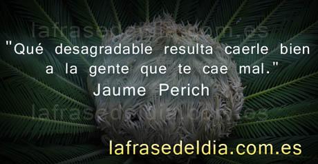 Frases Motivadoras de Jaume Perich