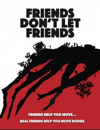 Friends Don't Let Friends | Bmovies