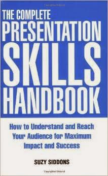 The Complete Presentation Skills Handbook By Suzy Siddons