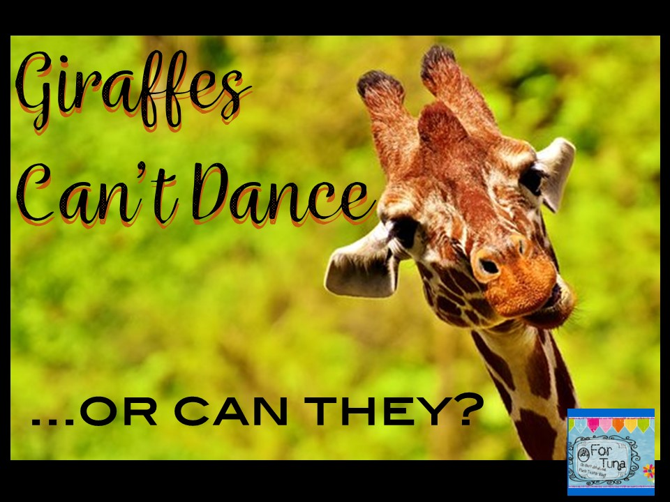 O For Tuna Orff Giraffes Cant Dance Or Can They