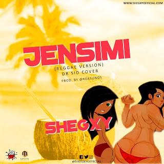 Download: Shegxy – Jensimi Reggae Version (Mp3)