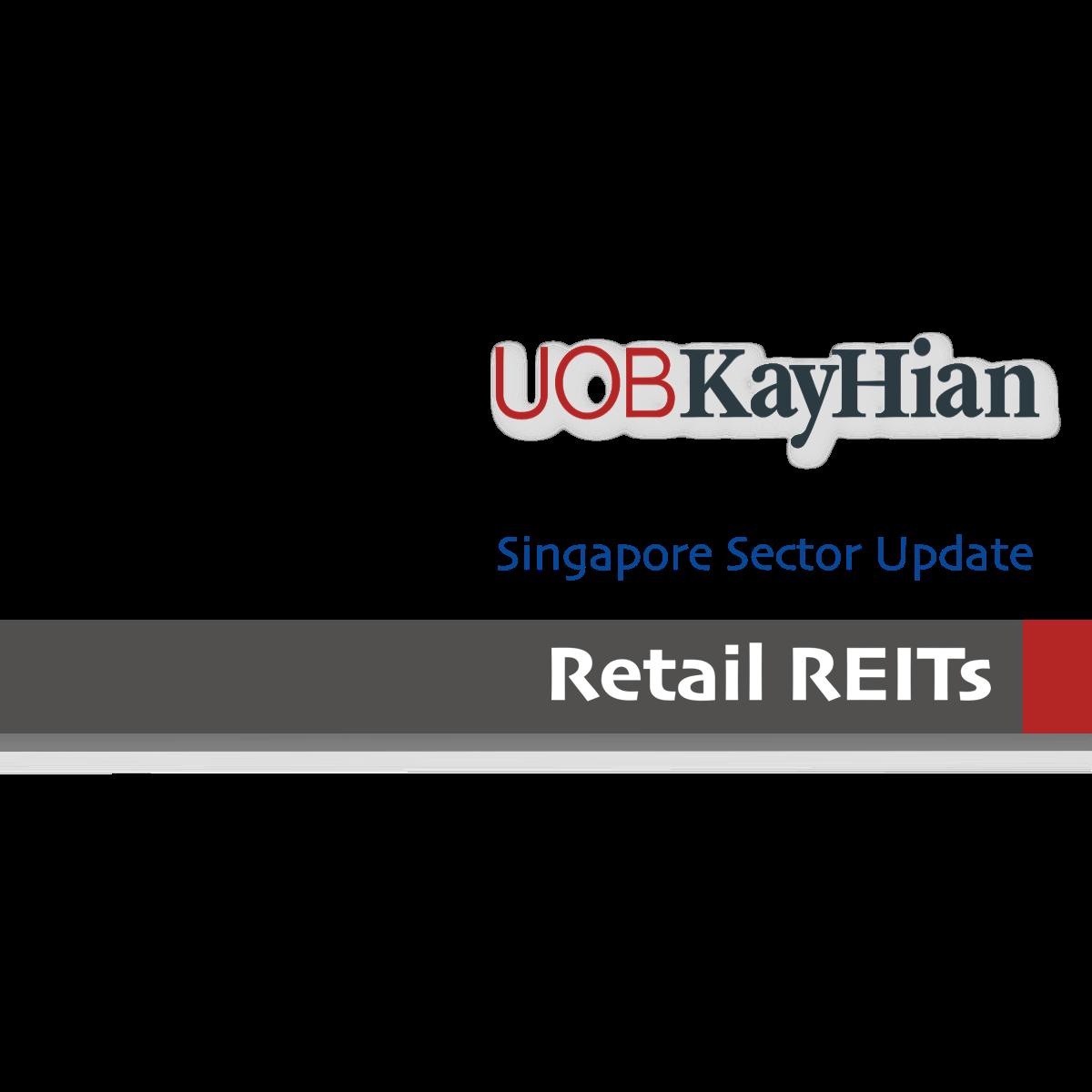 Singapore Retail REITs - UOB Kay Hian Research | SGinvestors.io