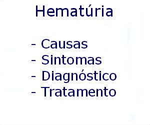 Hematúria causas sintomas diagnóstico tratamento prevenção riscos complicações
