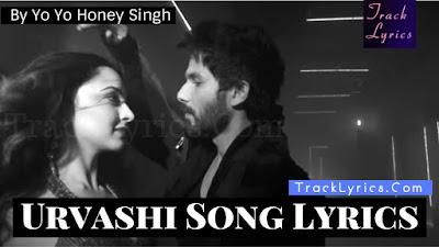 urvashi-song-lyrics-yo-yo-honey-singh-shahid-kapoor-kiara-advani