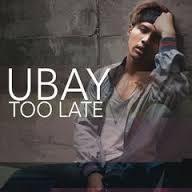 Lirik Lagu Ubay - Too Late