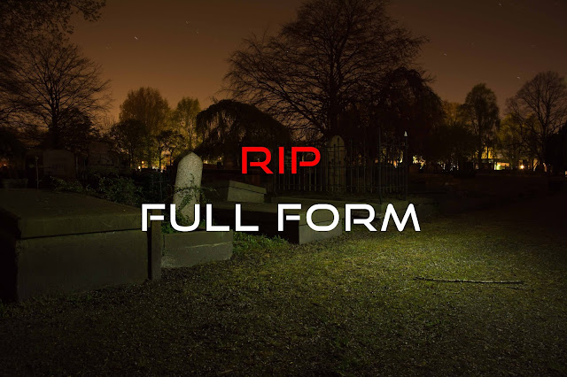 rip full form,full form of rip,rip full form in hindi,rip meaning