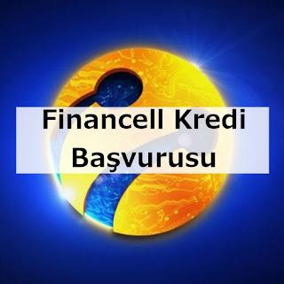 Financell (Turkcell Finansman) Kredim Güvende Kredi Başvurusu