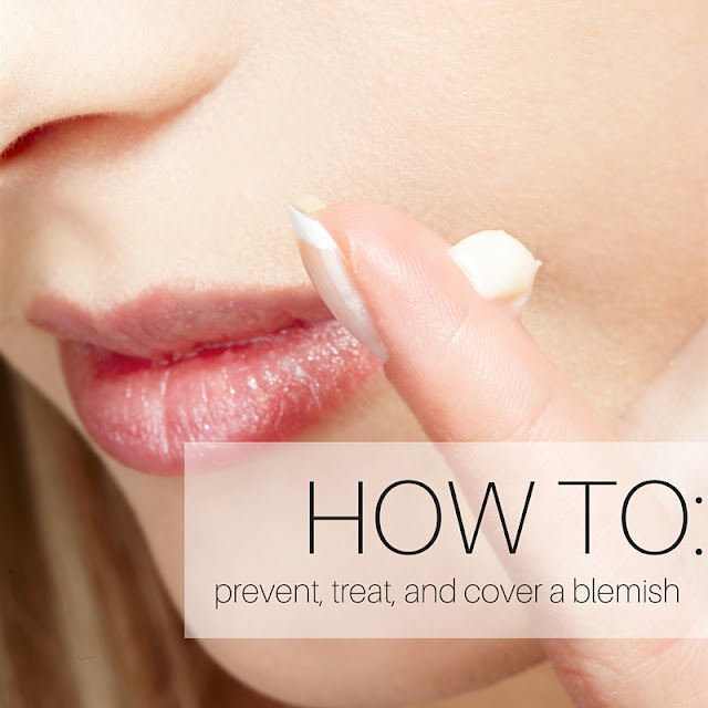How To: Prevent, Treat, and Cover a Blemish