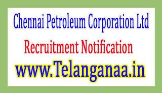 Chennai Petroleum Corporation LtdCPCL Recruitment Notification 2017