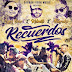Kelmitt Ft. Farruko & Lary Over – Recuerdos