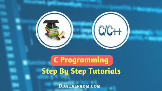 C Programming Step by Step Tutorials