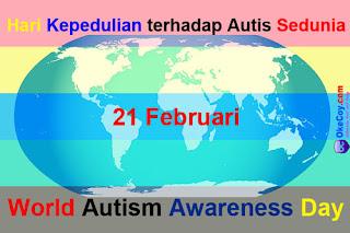 Peringatan Hari Kepedulian terhadap Autis Sedunia (World Autism Awareness Day) 2 April