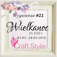 http://craftstylepl.blogspot.com/2016/03/wyzwanie-21-wielkanoc-po-polsku.html