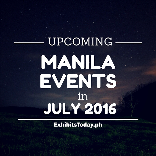 Upcoming Manila Events in July 2016