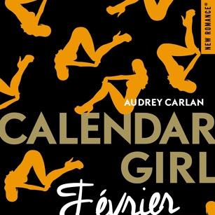 Calendar girl, tome 2 : Février d'Audrey Carlan