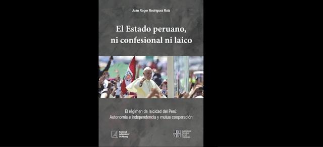 EL ESTADO PERUANO, NI CONFESIONAL NI LAICO