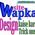 Wapka website kaise design kare. Trick one.
