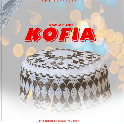 Download Audio | Msaga Sumu - Kofia