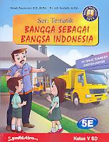 AJIBAYUSTORE  Judul Buku : Seri Tematik Bangga Sebagai Bangsa Indonesia 5E  Kelas V SD