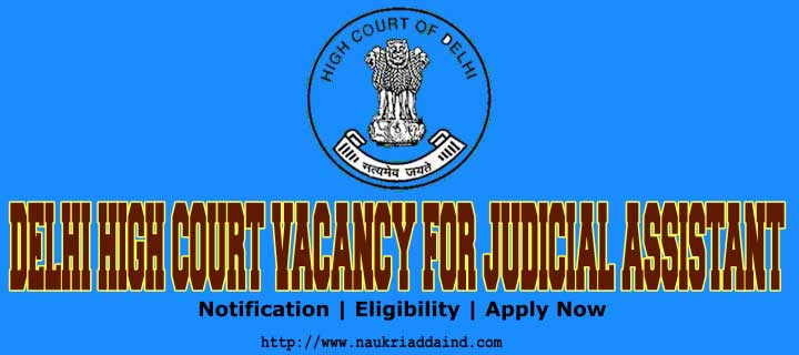 Delhi High Court Vacancy For Judicial Assistant Posts