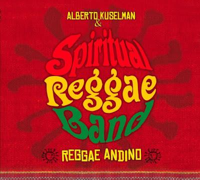 ALBERTO KUSELMAN & SPIRITUAL REGGAE BAND - Reggae Andino (2010)