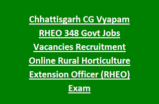 Chhattisgarh CG Vyapam RHEO 348 Govt Jobs Vacancies Recruitment Rural Horticulture Extension Officer (RHEO) Exam Online Notification