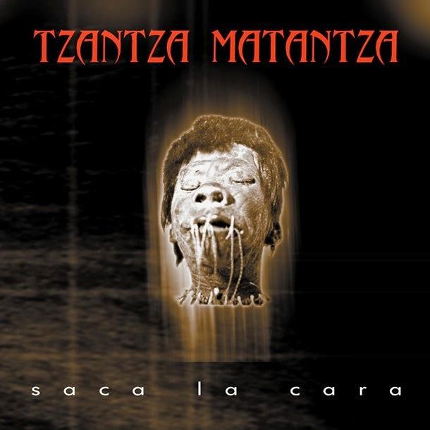 Tzantza Matantza - Saca La Cara (2000) (Ecuador)