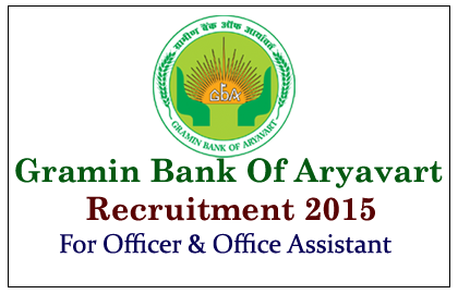 Gramin Bank of Aryavart Recruitment 2015