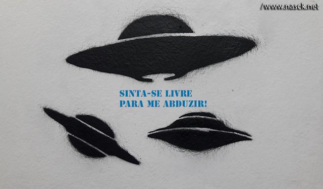 Stencil Nasck - Sinta-se livre para me abduzir!