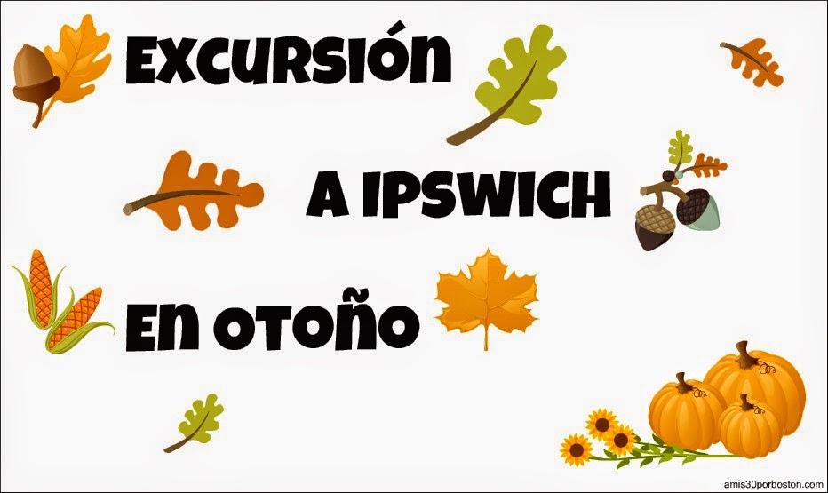 Excursión a Ipswich en Otoño