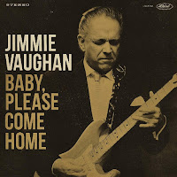 Jimmie Vaughan's Baby, Please Come Home