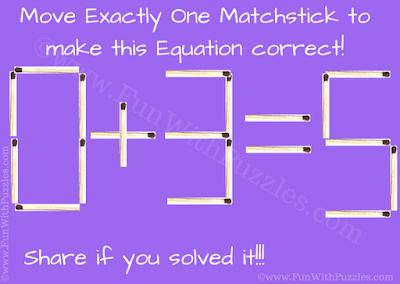 Move exactly one matchstick to make this equation correct 0 + 3 = 5