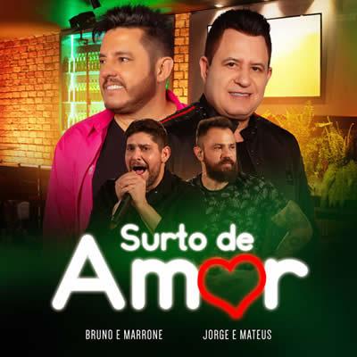 Bruno e Marrone, Jorge e Mateus - Surto De Amor