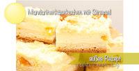 Rezept Mandarinenkäsekuchen mit Butterstreusel - braucht etwas Zeit